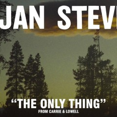 On aime: Sufjan Stevens – The Only Thing