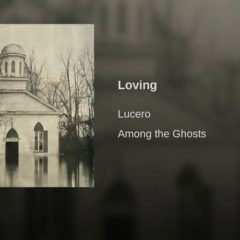 On aime: Lucero – Loving
